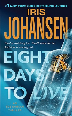 Eight Days to Live: An Eve Duncan Forensics Thriller (Eve Duncan Forensics Thrillers), Iris Johansen
