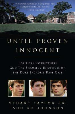 Image for Until Proven Innocent: Political Correctness and the Shameful Injustices of the