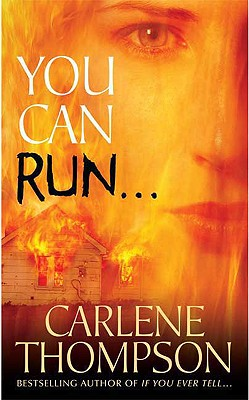 You Can Run..., CARLENE THOMPSON