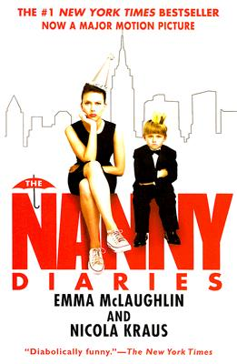 The Nanny Diaries : A Novel (Now a Major Motion Picture), McLaughlin, Emma; Kraus, Nicola