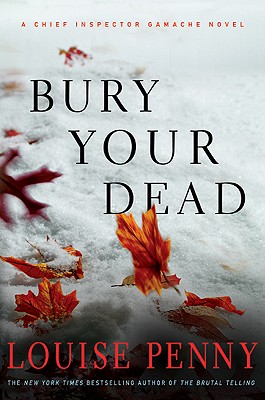 Bury Your Dead: A Chief Inspector Gamache Novel (Three Pines Mysteries), Louise Penny