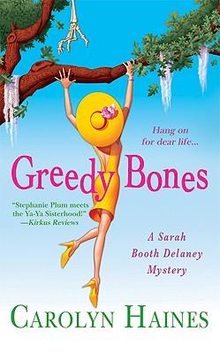 Greedy Bones (A Sarah Booth Delaney Mystery), Carolyn Haines