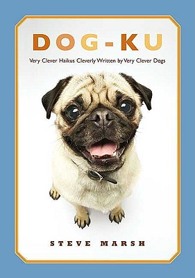 Image for Dog-ku: Very Clever Haikus Cleverly Written by Very Clever Dogs