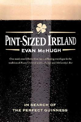 Image for Pint-Sized Ireland: In Search of the Perfect Guinness
