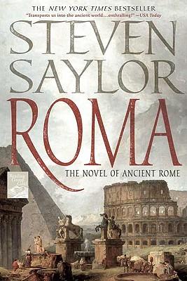 Roma: A Novel of Ancient Rome (Novels of Ancient Rome), Steven Saylor
