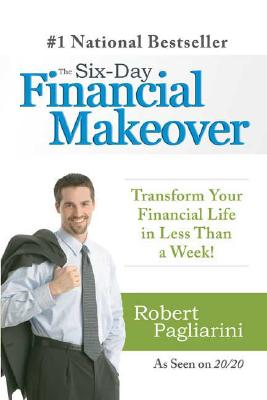 Image for The Six-Day Financial Makeover: Transform Your Financial Life in Less Than a Week!