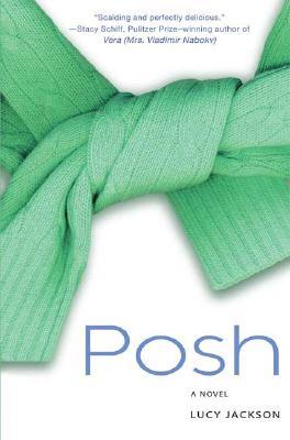 POSH: A Novel, Jackson, Lucy