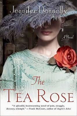 "The Tea Rose: A Novel, ""Donnelly, Jennifer"""