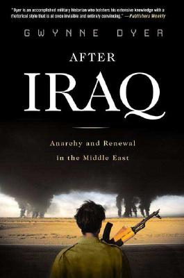 Image for After Iraq: Anarchy and Renewal in the Middle East