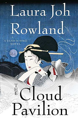 The Cloud Pavilion: A Novel (Sano Ichiro Novels), Rowland, Laura Joh