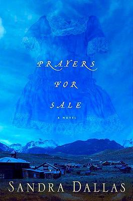 Prayers For Sale, Sandra Dallas