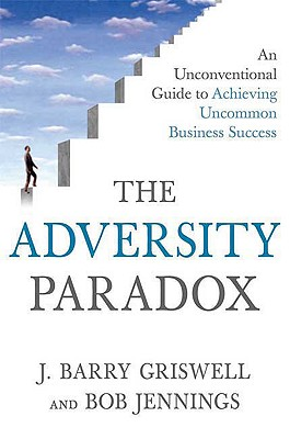 Image for The Adversity Paradox: An Unconventional Guide to Achieving Uncommon Business Success