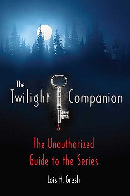 Image for The Twilight Companion: The Unauthorized Guide to the Series