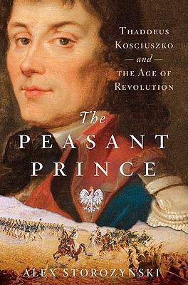 Image for The Peasant Prince: Thaddeus Kosciuszko and the Age of Revolution