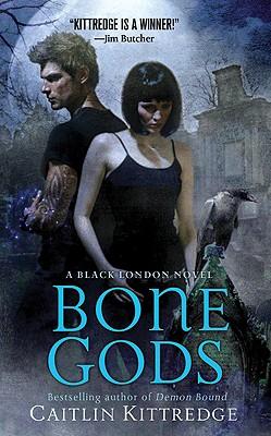 Bone Gods (Black London Novels), Caitlin Kittredge