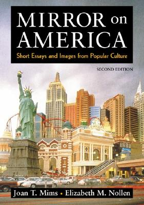 Mirror on America: Short Essays and Images from Popular Culture, Mims, Joan T.; Nollen, Elizabeth M.