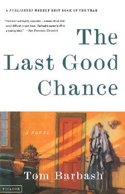 The Last Good Chance: A Novel, Barbash, Tom