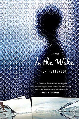 In the Wake: A Novel, Per Petterson