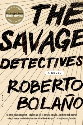 The Savage Detectives, Bolano, Roberto