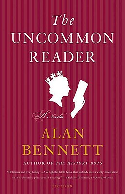 The Uncommon Reader: A Novella, Bennett, Alan