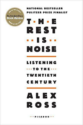 The Rest Is Noise: Listening to the Twentieth Century, Ross, Alex