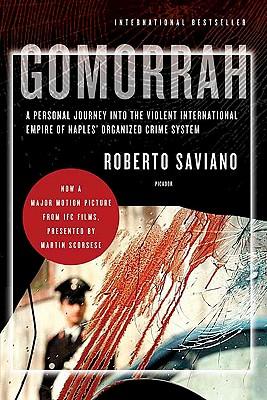 Gomorrah: A Personal Journey Into The Violent Inte, Saviano, Roberto