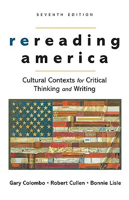 Image for REREADING AMERICA SEVENTH EDITION - CULTURAL CONCEPTS FOR CRITICAL THINKING AND WRITING