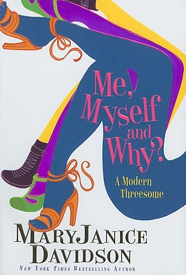 """Me, Myself and Why?"", ""Davidson, MaryJanice"""