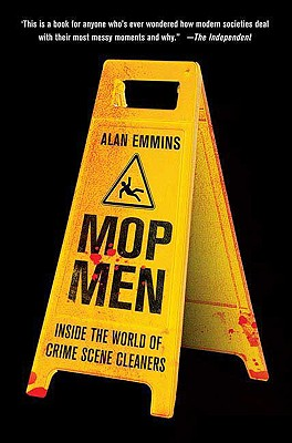 MOP MEN : INSIDE THE WORLD OF CRIME SCEN, ALAN EMMINS