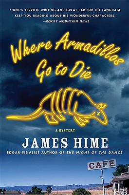 Where Armadillos Go to Die (Jeremiah Spur Mysteries), Hime, James