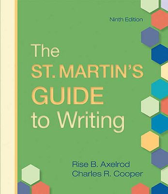 The St. Martin's Guide to Writing, Rise B. Axelrod, Charles R. Cooper