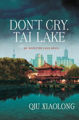 Image for Don't Cry, Tai Lake: An Inspector Chen Novel (Inspector Chen Cao)