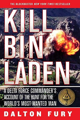 Image for Kill Bin Laden: A Delta Force Commander's Account of the Hunt for the World's Most Wanted Man