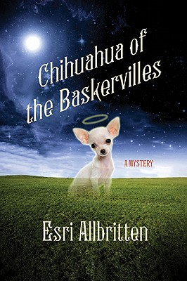 Image for Chihuahua of the Baskervilles (A Tripping Magazine Mystery)