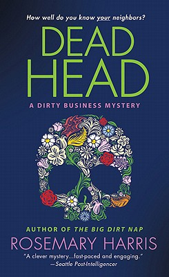 Dead Head: A Dirty Business Mystery (Dirty Business Mysteries), Rosemary Harris