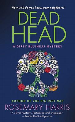 Dead Head: A Dirty Business Mystery, Harris, Rosemary