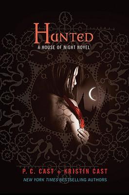 Hunted (House of Night Novels), P. C. Cast, Kristin Cast