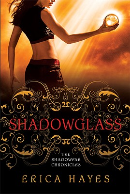 Shadowglass: The Shadowfae Chronicles, Erica Hayes