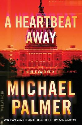 A Heartbeat Away, Michael Palmer