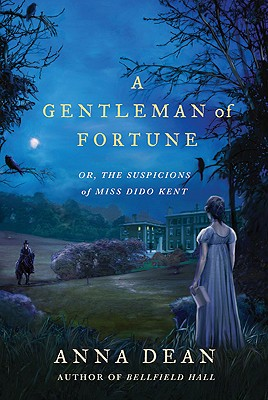 A Gentleman of Fortune: Or, the Suspicions of Miss Dido Kent, Anna Dean