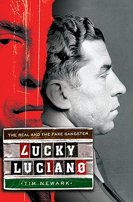 Lucky Luciano : The Real and the Fake Gangster, Newark, Tim