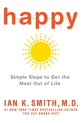 Image for Happy: Simple Steps to Get the Most Out of Life