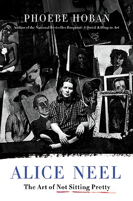 Image for Alice Neel: The Art of Not Sitting Pretty