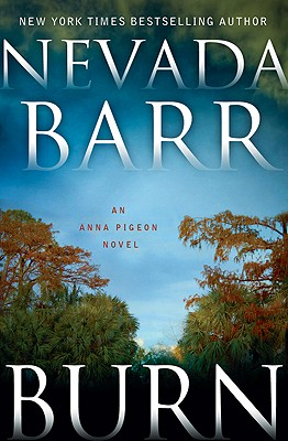 Burn: An Anna Pigeon Novel (Anna Pigeon Mysteries), Barr, Nevada