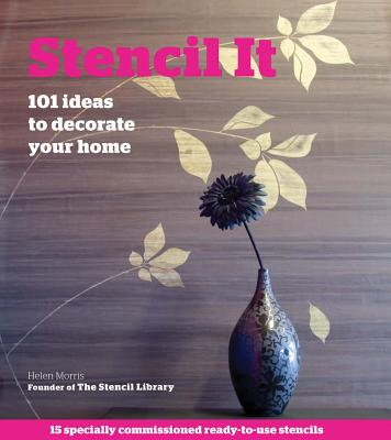 Image for Stencil It: 101 Ideas to Decorate Your Home