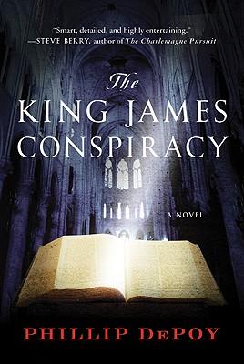 The King James Conspiracy: A Novel, DePoy, Phillip