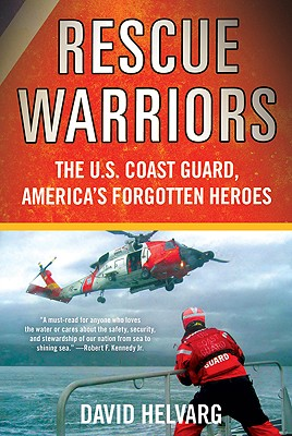 Image for Rescue Warriors: The U.S. Coast Guard, America's Forgotten Heroes