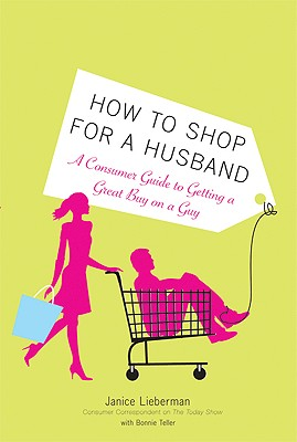HOW TO SHOP FOR A HUSBAND : A CONSUMER G, JANICE LIEBERMAN