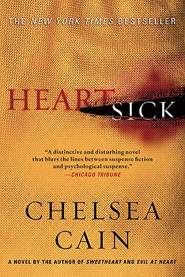 Heartsick: A Thriller (Archie Sheridan & Gretchen Lowell), Cain, Chelsea