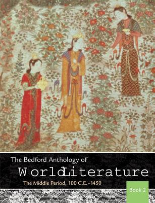 """Image for """"The Bedford Anthology of World Literature Book 2: The Middle Period, 100 C.E.-1450"""""""
